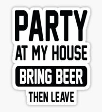 Party At My House T-Shirt  Sticker