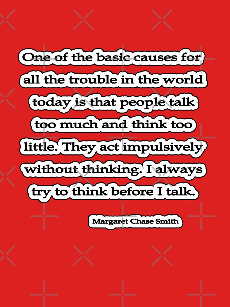 Act w/o Thinking, Margaret Chase Smith by insanevirtue