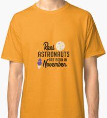 Astronauts are born in November R3jwk Classic T-Shirt