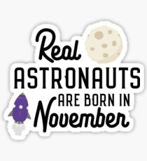 Astronauts are born in November R3jwk Sticker