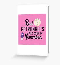 Astronauts are born in November R3jwk Greeting Card