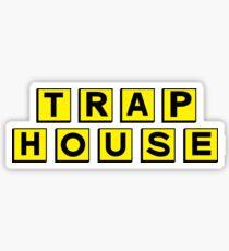 Trap House Sticker