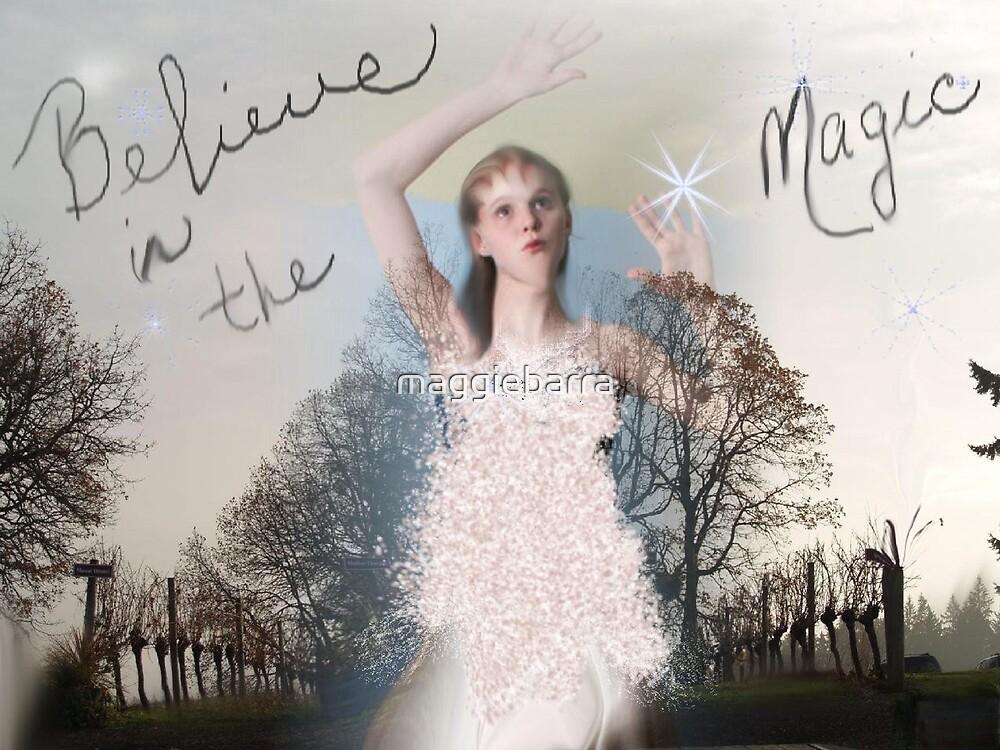 Believe In The Magic by maggiebarra