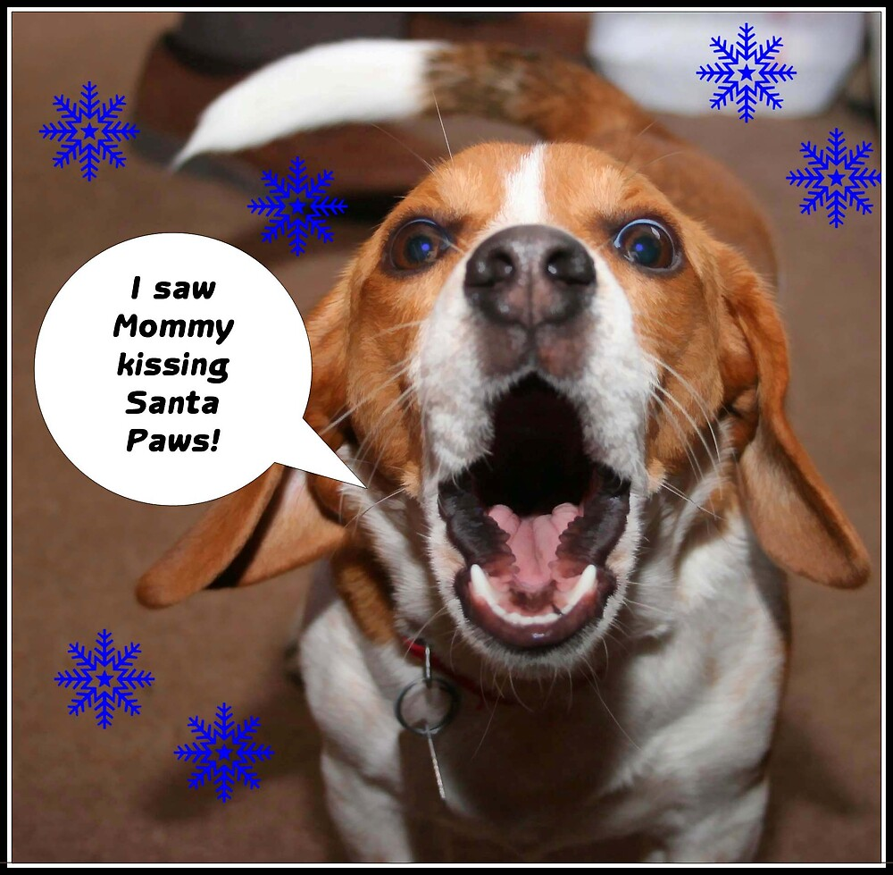 """I saw Mommy kissing Santa Paws!"" by julieb1013"