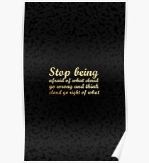 Stop being afraid of what cloud go....inspirational quotes Poster