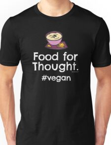"Vegan T-Shirt ""Food for Thought. #vegan"" - Food for Thought. Dishes of devotion. #vegan Unisex T-Shirt"