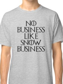 No Business Like Snow Business Classic T-Shirt