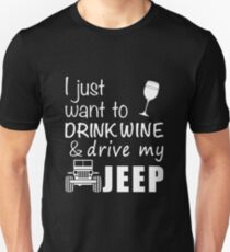 Wine I Just Want To Drink Wine   Drive My Jeep T-Shirt