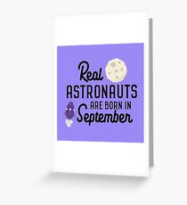 Astronauts are born in September R68t1 Greeting Card