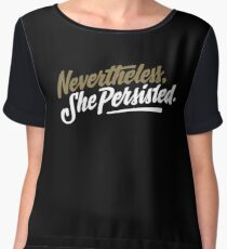 Nevertheless, She Persisted Chiffon Top