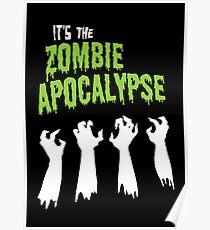 It's the Zombie Apocalypse Poster