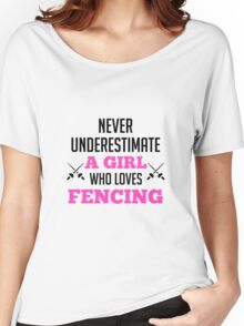 Never Underestimate A Girl Who Loves Fencing - Fencer Girl Women's Relaxed Fit T-Shirt