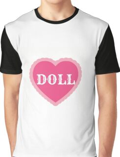 be a doll Graphic T-Shirt