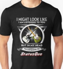 I Might Look Like I'm Listening To You... T-Shirt