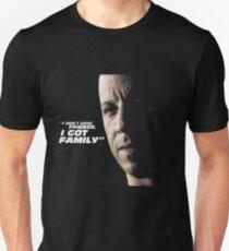 Vin Say, i dont have a friend, i got family Unisex T-Shirt