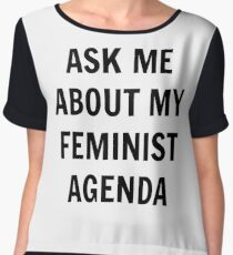 Ask Me About My Feminist Agenda - Black Text Women's Chiffon Top