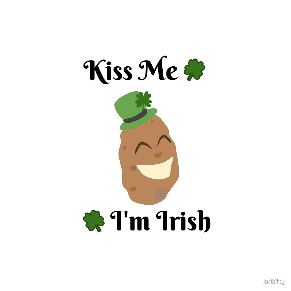 Potato - Kiss Me, I'm Irish by lorikitty