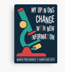 My Opinions Change with New Information: March for Science 2017 Canvas Print