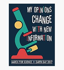 My Opinions Change with New Information: March for Science 2017 Photographic Print