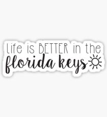 Life is Better in the Florida Keys Sticker