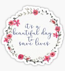Its a Beautiful Day to Save Lives Floral Wreath Sticker