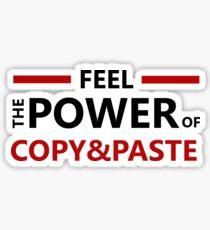 feel the power of copy paste Sticker