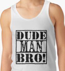 DudeManBro Tank Top