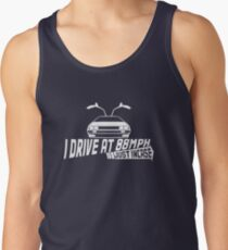 I Drive at 88mph... Just In Case Tank Top