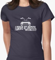 I Drive at 88mph... Just In Case Women's Fitted T-Shirt