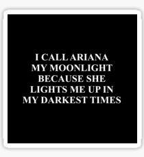 I Call Ariana My Moonlight... Sticker