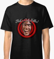 Evil Dead/Ashley Williams. That's Ash Folks! Classic T-Shirt