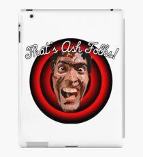 Evil Dead/Ashley Williams. That's Ash Folks! iPad Case/Skin