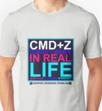 CMD+Z doesn't work in real life - Graphic Designer Problem T-Shirt