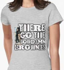 there go the Goddamn Brownies Womens Fitted T-Shirt