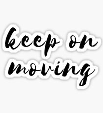 KEEP ON MOVING Sticker