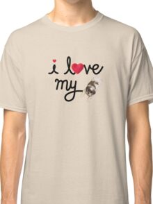 i love my puppy Classic T-Shirt
