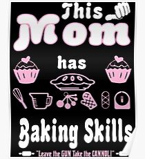 This Mom Has Baking Skills Leave The Gun Poster