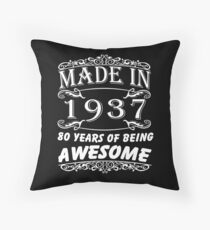 Special Gift For 80th Birthday - Made in 1937 Awesome Birthday Gift Throw Pillow