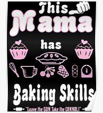 This Mama Has Baking Skills Leave The Gun Poster
