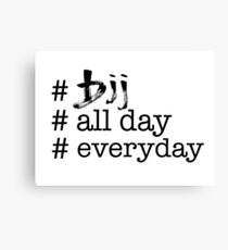 BJJ All Day Everyday  Canvas Print