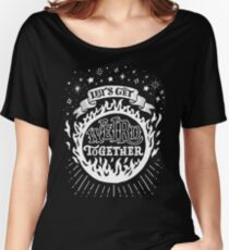 Let's get weird together Women's Relaxed Fit T-Shirt