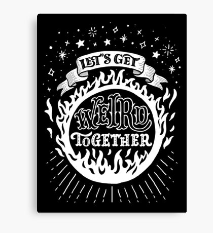 Let's get weird together Canvas Print