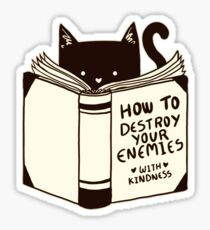 How To Destroy Your Enemies With Kindness T-Shirt & Stickers Sticker