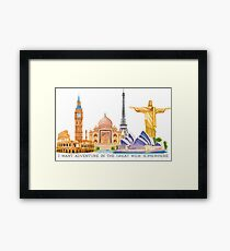 I want adventure in the great wide somewhere (wonders) Framed Print