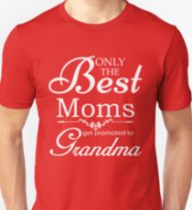 Best Mom Get Promoted To Grandma Unisex T-Shirt