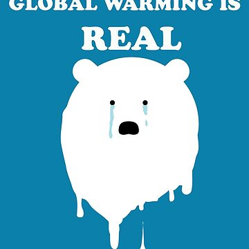 Global warming is real by handcraftline
