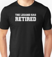 The LEGAND has Retired T-Shirt