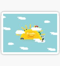 It's another day of Sun! Sticker