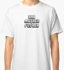 BAD MOTHERFU**ER Classic T-Shirt