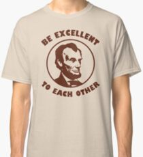 Bill & Ted - Be Excellent To Each Other Classic T-Shirt